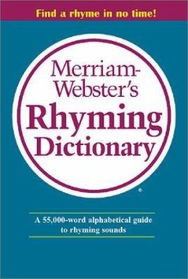 Merriam Webster s Rhyming Dictionary