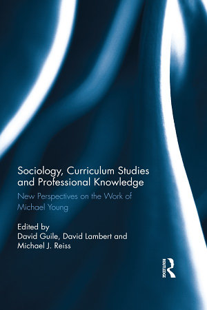 Sociology  Curriculum Studies and Professional Knowledge PDF