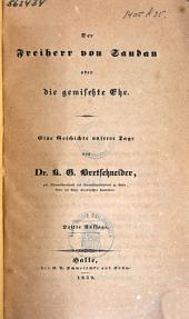 Der Freiherr von Sandau, oder, die gemischte Ehe: Eine Geschichte unserer Tage