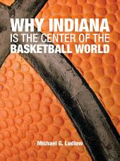 Why Indiana is the Center of the Basketball World