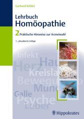 Lehrbuch der Homöopathie: Band 2: Praktische Hinweise zur Arzneiwahl, Ausgabe 7