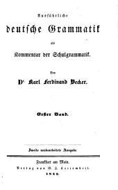 Ausführliche deutsche Grammatik: als Kommentar der Schulgrammatik, Bände 1-2