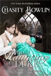 The Haunting of a Duke: The Dark Regency Series