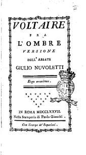 Voltaire fra l'ombre versione dell'abbate Giulio Nuvoletti