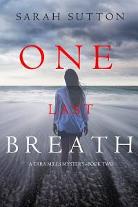One Last Breath  A Tara Mills Mystery      Book Two  Book