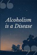 Alcoholism Is a Disease PDF