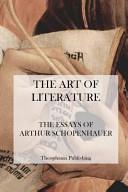 The Art of Literature   the Essays of Arthur Schopenhauer