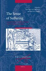 The Sense of Suffering: Constructions of Physical Pain in Early Modern Culture
