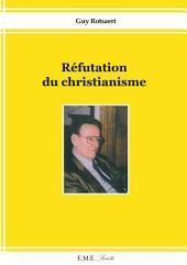 Réfutation du christianisme: Essai religieux