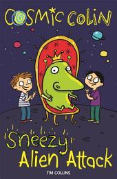 Sneezy Alien Attack: Cosmic Colin, Book 2
