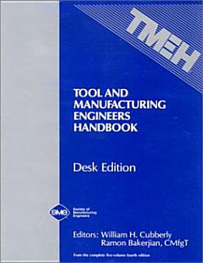 Tool and Manufacturing Engineers Handbook Desk Edition PDF