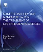 Nanotechnology and Nanomaterials in the Treatment of Life-threatening Diseases