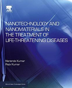Nanotechnology and Nanomaterials in the Treatment of Life threatening Diseases