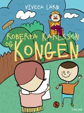 Roberta Karlsson og Kongen: Bind 3