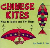 Chinese Kites: How to Make and Fly Them