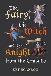 The Fairy, the Witch and the Knight from the Crusade
