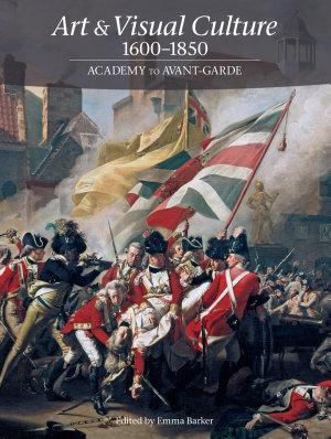 Art   Visual Culture 1600 1850  Academy to Avant Garde