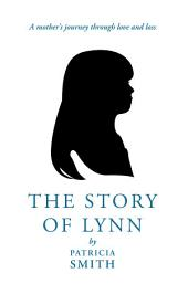 The Story of Lynn: A Mother's Journey Through Love and Loss