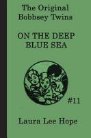 The Bobbsey Twins on the Deep Blue Sea PDF
