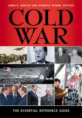 Cold War: The Essential Reference Guide: The Essential Reference Guide
