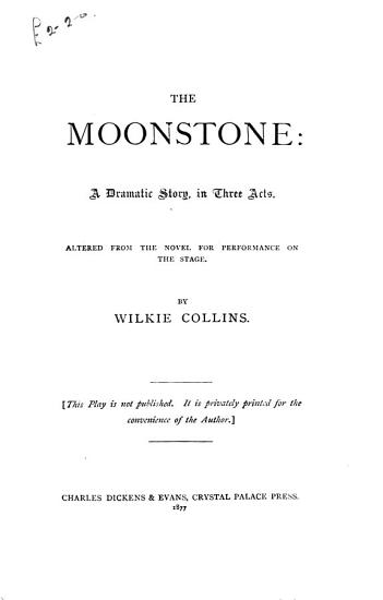 The moonstone  in 3 acts  altered from the novel PDF