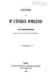 Lettre de Mgr l'évêque d'Orléans à M. Grandguillot, rédacteur en chef du Constitutionnel
