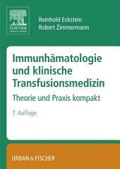 Immunhämatologie und klinische Transfusionsmedizin: Theorie und Praxis kompakt, Ausgabe 7