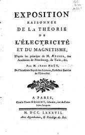 Exposition raisonnée de la théorie de l'électricité et du magnétisme: d'après les principes de m. Æpinus ...