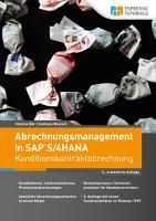 Abrechnungsmanagement in SAP S 4HANA     Konditionskontraktabrechnung  2   erweiterte Auflage  PDF