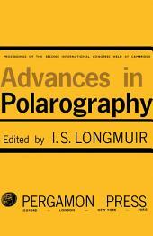 Advances in Polarography: Proceedings of the Second International Congress Held at Cambridge 1959