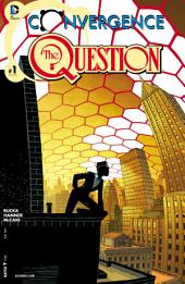 Convergence: Question (2015-) #1