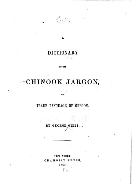 Download A Dictionary of the Chinook Jargon Book