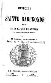 Histoire de sainte Radegonde, reine et de la cour de Neustrie sous les rois Clotaire 1er et Chilperic