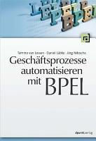 Gesch  ftsprozesse automatisieren mit BPEL PDF