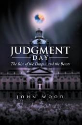 Judgment Day: The Rise of the Dragon and the Beasts