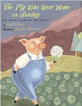 Pig who Went Home on Sunday: An Appalachian Folktale