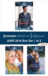 Harlequin Medical Romance June 2016 - Box Set 1 of 2: The Prince and the Midwife\One Night, Twin Consequences\The Doctor's Forbidden Fling