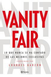 Vanity Fair: Lo que nunca se ha contado de las mejores exclusivas