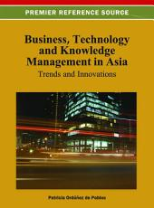 Business, Technology, and Knowledge Management in Asia: Trends and Innovations: Trends and Innovations