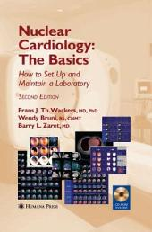 Nuclear Cardiology, The Basics: How to Set Up and Maintain a Laboratory, Edition 2