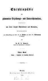 Encyclopädie des gesammten Erziehungs- und Unterrichtswesens, herausg. von K. A. Schmid: Volume 8