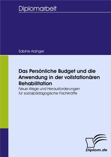 Das Pers  nliche Budget und die Anwendung in der vollstation  ren Rehabilitation  PDF