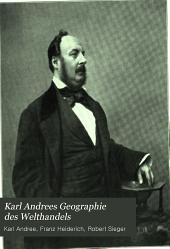 Karl Andrees Geographie des Welthandels: eine wirtschaftsgeographische Schilderung der Erde, Band 1