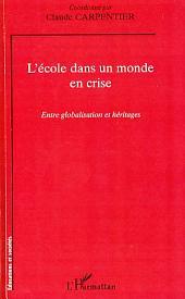 L'école dans un monde en crise: Entre globalisation et héritages