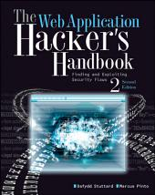The Web Application Hacker's Handbook: Finding and Exploiting Security Flaws, Edition 2