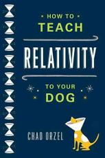 How to Teach Relativity to Your Dog PDF