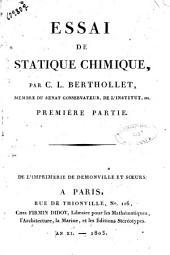 Essai de statique chimique, par C.L. Berthollet, membre du senat conservateur, ... Première [-seconde] partie: Volume1