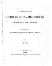 Die böhmischen Landtagsverhandlungen und Landtagsbeschlüsse vom Jahre 1526 an bis auf die Neuzeit: Band 7