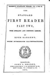 The Standard First Reader: With Spelling and Defining Lessons, Part 2