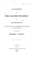 Statement of the Master Builders of the Metropolis  in explanation of the differences between them and the Workmen respecting the Trades  Unions PDF